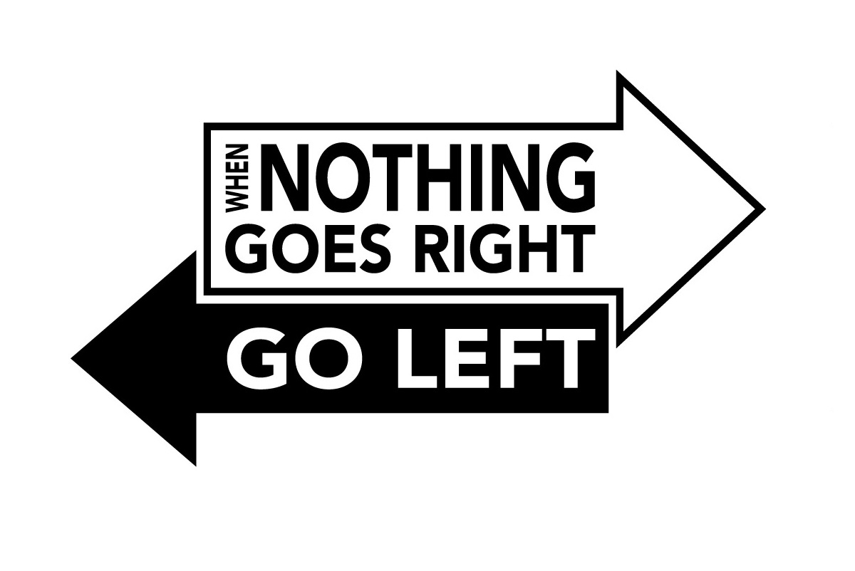 When-Nothing-Goes-Right-Go-Left-Size-Guide